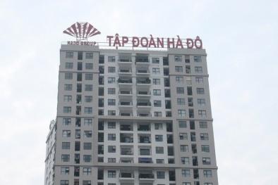 Tập đoàn Hà Đô bị phạt và truy thu gần 5,7 tỷ đồng tiền thuế